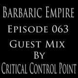 Barbaric Empire 063 (Guest Mix By Critical Control Point)