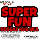 Movoto Radio presents SUPER FUN REGGAE R&B SKA  *clean*