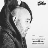 Moon Harbour Radio 88: Jesse Rose, hosted by Dan Drastic