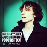 Ilya Malyuev - Espai Podcast 031