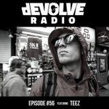 dEVOLVE Radio #56 (05/11/19) w/ TEEZ