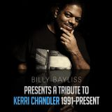 Billy Bayliss Presents. A Tribute To Kerri Chandler
