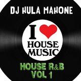 DJ Hula Mahone's House R&B  Vol 1