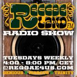 Reggaeland FM radio show @ reggae4us.com (13-May-2014)