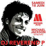 Dj Reverend P tribute to Michael Jackson @ Motown Party, Djoon Club, Saturday June 18th, 2016