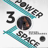 Power Space 3: Miguel Colmenares