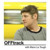 OFFtrack October 5th with Mano Le Tough