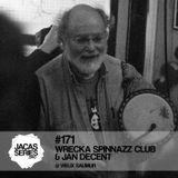 Jacasseries #171  - Wrecka Spinnazz Club & Jan Decent @ Vieux Saumur