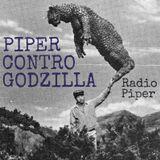 Piper Contro Godzilla - 27 Giugno 2017
