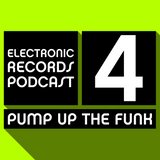 Electronic Records Podcast 4: Pump Up The Funk