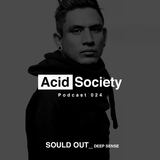 AcidPodcast 024- AcidSociety presents SOULD OUT
