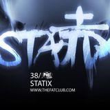 Statix- The Fat! Club Mix 038