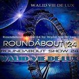 WALID VIE DE LUX - Roundabout Show  24