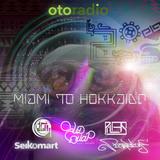 OTO Radio - Miami (Sud Swap, Pi-las, Botanica1) to Hokkaido (Seikomart, Cripta) [aired 08.25.2017]