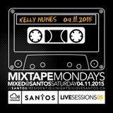 Santos Mixtape Monday Vol5 mixed by Kelly Nunes @ SANTOS Saturday April 11, 2015
