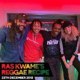 Reggae Recipe - 23/12/18 (Reggae / Dancehall / Bass / Bashment / Afrobeats)