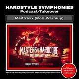 67 | Hardstyle Symphonies Takeover by Medtraxx [Masters of Hardcore Warmup]