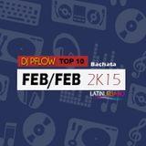 DJ Pflow - Top 10 Bachata Feb/Feb 2k15