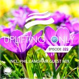Ori Uplift - Uplifting Only 322 incl. Phil Langham Guestmix (April 11, 2019) [All Instrumental]