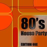 80's House Party, Edition One - 80's Pop Classics Funky House Fusion