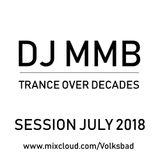 DJ MMB - Trance Over Decades (Session July 2018)