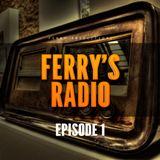 Ferry's Radio Episode 1