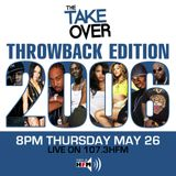 THE TAKEOVER // 26.05.16 // 2006 THROWBACK SPECIAL