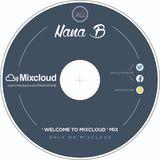 'Welcome To Mixcloud' Mix - Nana B