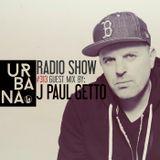 Urbana Radioshow con David Penn Capítulo #313 - ESPAÑOL - INVITADO: J Paul Getto