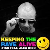Keeping The Rave Alive Episode 158 featuring Alex Kidd