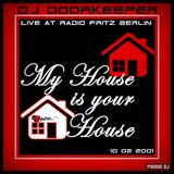 My House Is Your House - Radio Fritz - 10.02.2001 - Doorkeeper
