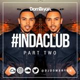 #InDaClub (Part Two) - Follow @DJDOMBRYAN