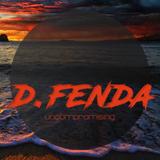 D.FENDA's Essential Podcast 001 'uncompromising'