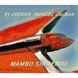 Dictionary of Rare Sounds: Mambo Sinuendo, Ry Cooder & Manuel Galbán