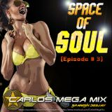 ★Carlos Mega Mix - Space of Soul (Episode # 3)