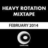 Heavy Rotation Mix February 2014 - Caustic Ooze