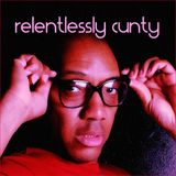 RELENTLESSLY CUNTY (August 2014) as served by DJ Relentless