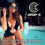 Special Tropical Mix 2017 ♦ Best of Deep House Sessions Music 2017 Chill Out Mix ♦ by Drop G