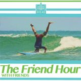 The Friend Hour With Friends 03/08/2018
