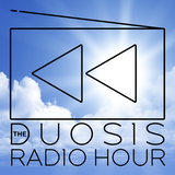 The Duosis Radio Hour 048