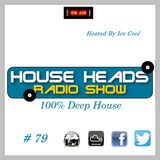 HH # 79 HouseHeads = RadioShow ( Second Hour House Kollectives Mix )