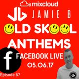 Jamie B's Live Old Skool Anthems On Facebook Live 05.06.17