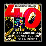 Dilmún City Podcast 2 - 22RR - 4o Años Constitución de la Música (Edición Electrónica)