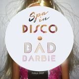SPA IN DISCO - #018 - Disco Texture - BAD BARBIE