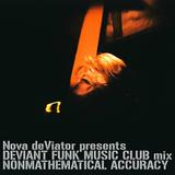 "Nova deViator presents Deviant Funk Music Club: ""Non-Mathematical Accuracy"" breaks mix"
