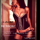 ToobzTape Vol.15 - In Bed With...DJ Toobz : Lap Dance Edition