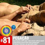 #81 - Pegação