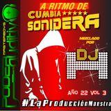 AÑO 22 VOL 03 A RITMO DE CUMBIA SONIDERA BY #DJ_H