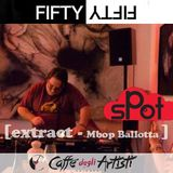 Spot FIFTYFIFTY [extract - Mbop Ballotta ] - 31th January