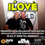 Dave Bolton Present - iLove Sunday's Featuring Guest Mix From Chris Pace Live On Pure 107 19.02.2017